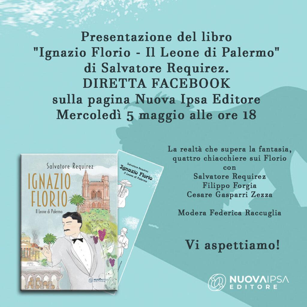 """""""Ignazio Florio - il leone di Palermo"""" è il titolo dell'opera edita da Nuova Ipsa dell'autore palermitano Salvatore Requirez"""